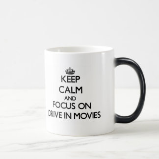 Keep Calm and focus on Drive In Movies Mugs