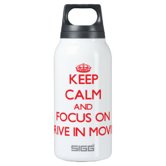 Keep Calm and focus on Drive In Movies SIGG Thermo 0.3L Insulated Bottle
