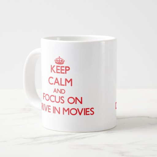 Keep Calm and focus on Drive In Movies Extra Large Mugs