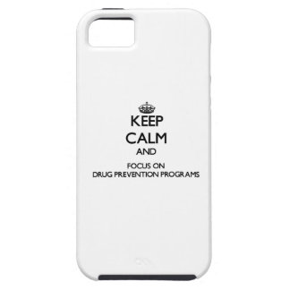 Keep Calm and focus on Drug Prevention Programs iPhone 5 Cases