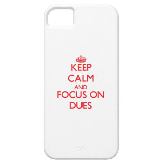 Keep Calm and focus on Dues iPhone 5 Cases
