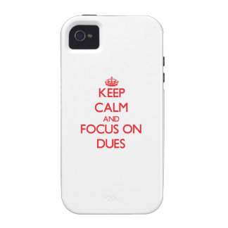 Keep Calm and focus on Dues iPhone 4/4S Covers