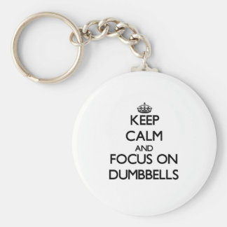 Keep Calm and focus on Dumbbells Keychain