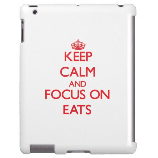 Keep Calm and focus on EATS