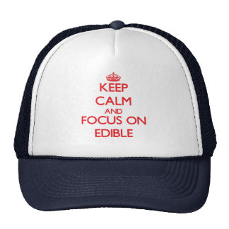 Keep Calm and focus on EDIBLE Hat