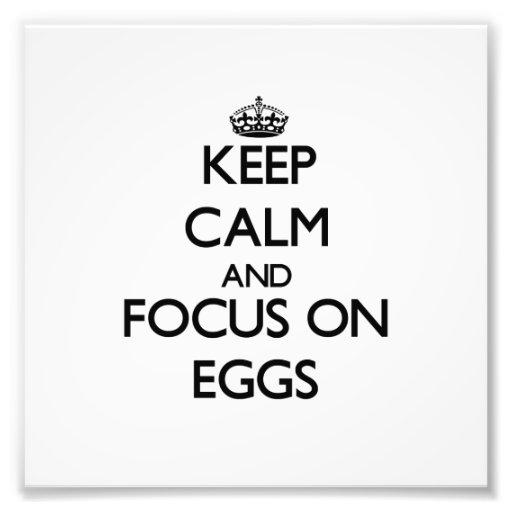 Keep Calm and focus on EGGS Photograph