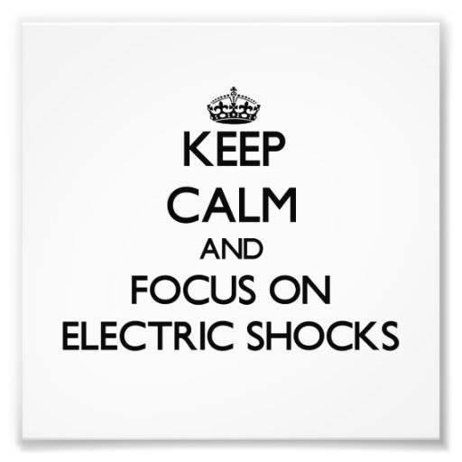 Keep Calm and focus on ELECTRIC SHOCKS Photographic Print