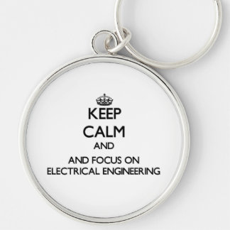Keep calm and focus on Electrical Engineering Key Chains