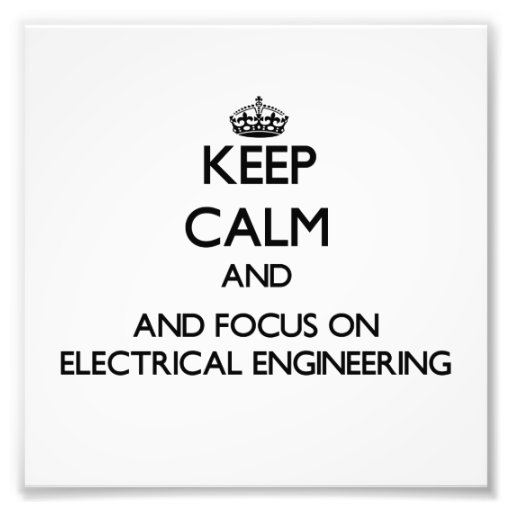 Keep calm and focus on Electrical Engineering Photo Print