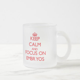 Keep Calm and focus on EMBRYOS Frosted Glass Coffee Mug