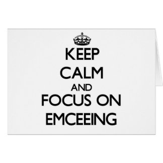 Keep Calm and focus on EMCEEING Card