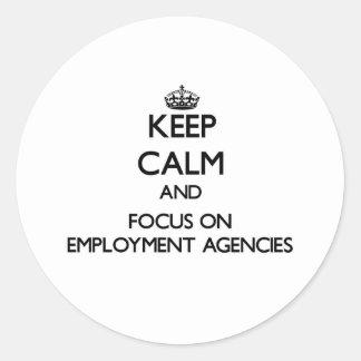 Keep Calm and focus on EMPLOYMENT AGENCIES Round Sticker