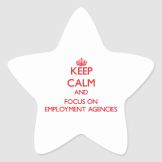 Keep Calm and focus on EMPLOYMENT AGENCIES Sticker