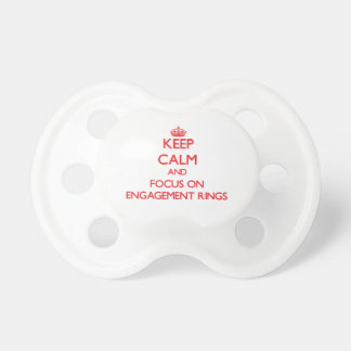 Keep Calm and focus on ENGAGEMENT RINGS Baby Pacifiers