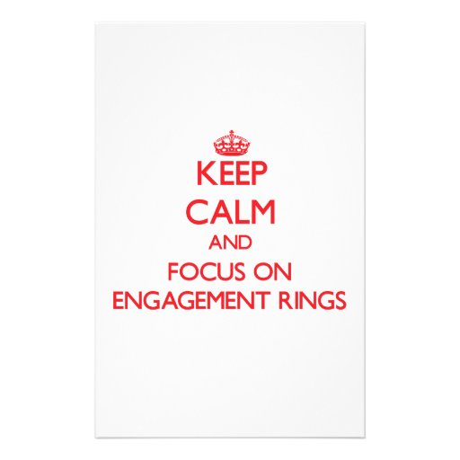 Keep Calm and focus on ENGAGEMENT RINGS Stationery Paper