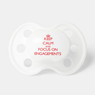 Keep Calm and focus on ENGAGEMENTS Pacifier