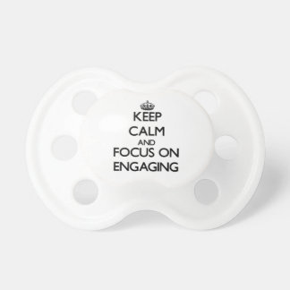 Keep Calm and focus on ENGAGING Baby Pacifiers