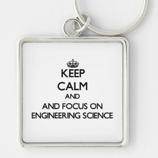 Keep calm and focus on Engineering Science Key Chain