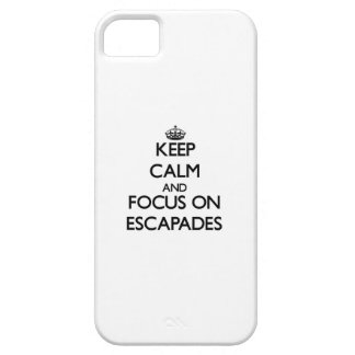 Keep Calm and focus on ESCAPADES iPhone 5 Case