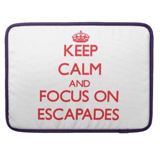 Keep Calm and focus on ESCAPADES MacBook Pro Sleeve