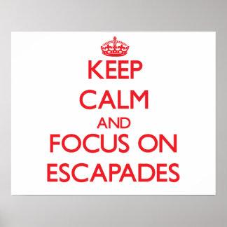Keep Calm and focus on ESCAPADES Print