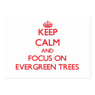 Keep Calm and focus on EVERGREEN TREES Pack Of Chubby Business Cards