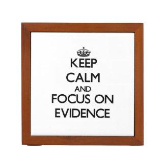 Keep Calm and focus on EVIDENCE Desk Organizer