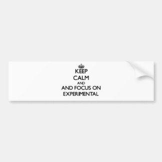 Keep calm and focus on Experimental Bumper Sticker