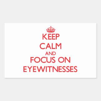 Keep Calm and focus on EYEWITNESSES