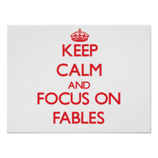 Keep Calm and focus on Fables Posters