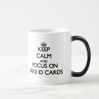 Keep Calm and focus on Fake Id Cards Coffee Mugs