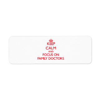 Keep Calm and focus on Family Doctors Return Address Label