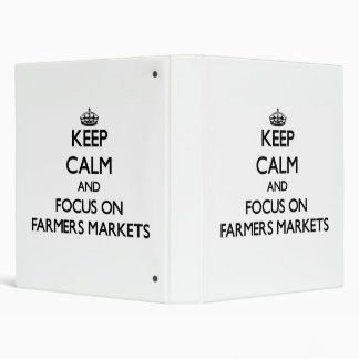 Keep Calm and focus on Farmers Markets 3 Ring Binders