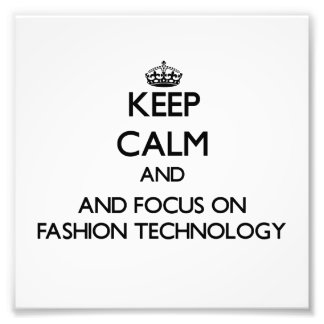 Keep calm and focus on Fashion Technology Photo Print