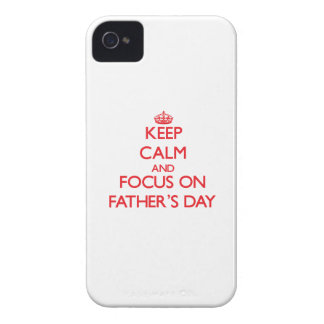 Keep Calm and focus on Father'S Day iPhone 4 Covers