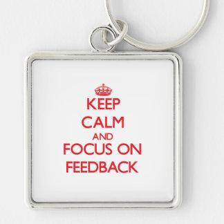 Keep Calm and focus on Feedback Keychain