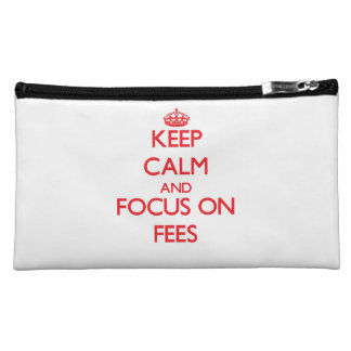 Keep Calm and focus on Fees Cosmetic Bag