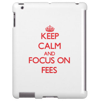 Keep Calm and focus on Fees