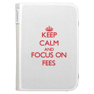 Keep Calm and focus on Fees Kindle Covers