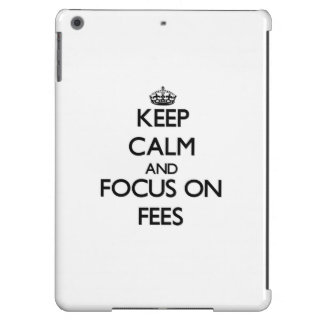 Keep Calm and focus on Fees Case For iPad Air