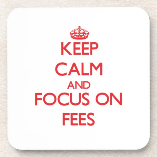 Keep Calm and focus on Fees Drink Coaster