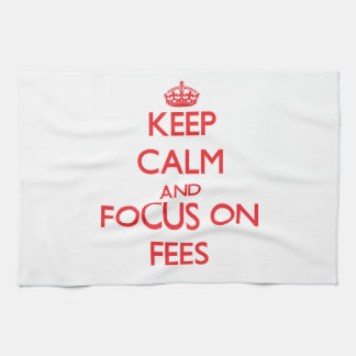 Keep Calm and focus on Fees Kitchen Towels