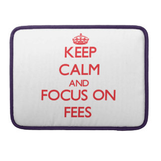 Keep Calm and focus on Fees Sleeves For MacBooks