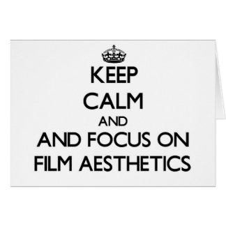Keep calm and focus on Film Aesthetics Cards