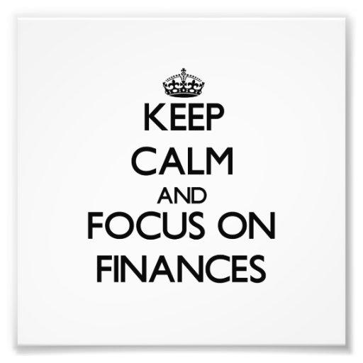 Keep Calm and focus on Finances Photographic Print