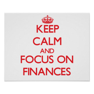Keep Calm and focus on Finances Posters