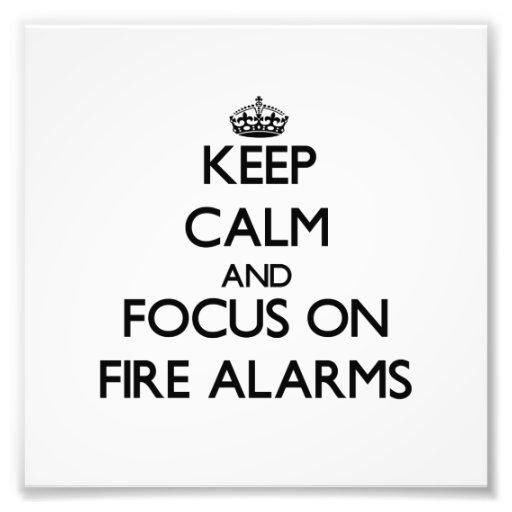 Keep Calm and focus on Fire Alarms Photo Print