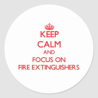 Keep Calm and focus on Fire Extinguishers Sticker