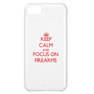 Keep Calm and focus on Firearms iPhone 5C Cases