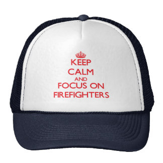 Keep Calm and focus on Firefighters Mesh Hats